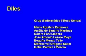 Diles (grup d'informàtica II Rosa Sensat)
