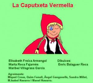 La Caputxeta Vermella (E. Freixa, M. Roca, M. Vilagrasa, E. Balaguer)