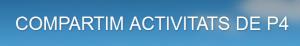 ACTIVITATS DE P4