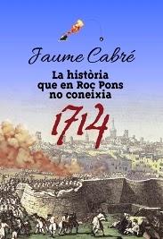 la historia que en Roc Pons no coneixia 1714