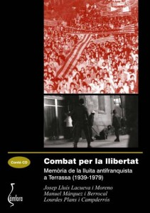 COMBAT PER LA LLIBERTAT. Memoria de la lluita antifranquista a Terrassa (1939-1979)