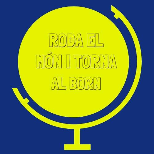 Roda el món i torna al Born